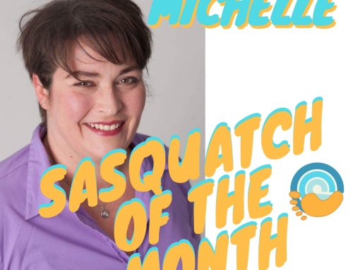October Sasquatch of the Month: Michelle Bowles!!!